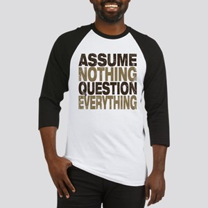 Assume Nothing Baseball Jersey