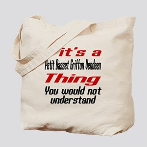 It's Petit Basset Griffon Vendeen Dog Thi Tote Bag