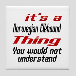 It's Norwegian Elkhound Dog Thing Tile Coaster