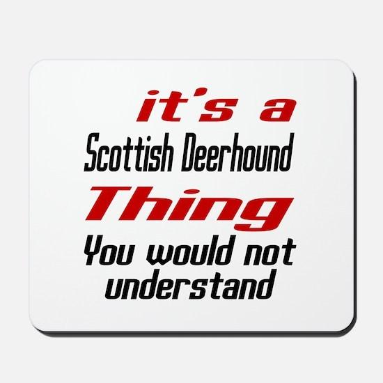 Scottish Deerhound Thing Dog Designs Mousepad