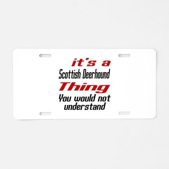 Scottish Deerhound Thing Do Aluminum License Plate