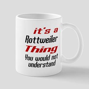Rottweiler Thing Dog Designs Mug
