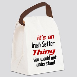 It's Irish Setter Dog Thing Canvas Lunch Bag