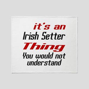 It's Irish Setter Dog Thing Throw Blanket