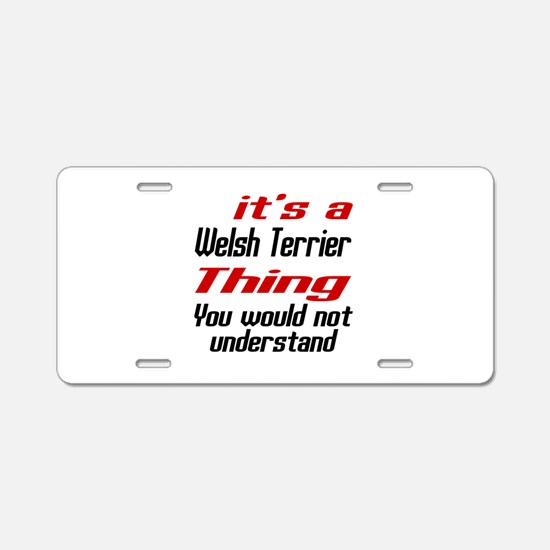 It's Welsh Terrier Dog Thin Aluminum License Plate
