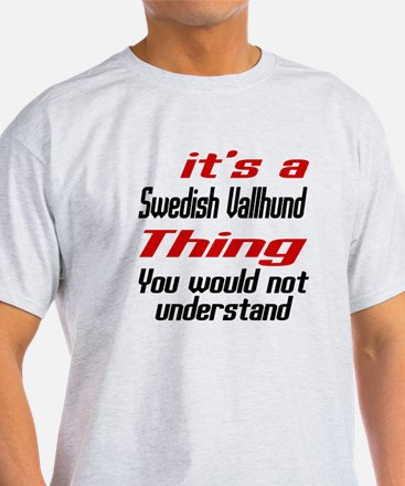 It's Swedish Vallhund Dog Thing T-Shirt