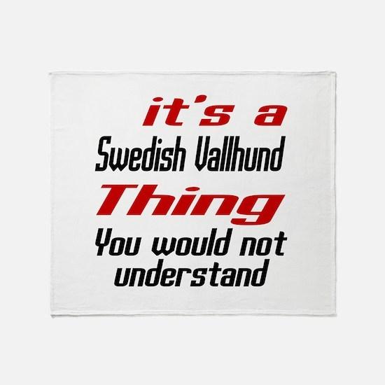 It's Swedish Vallhund Dog Thing Throw Blanket