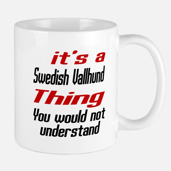 It's Swedish Vallhund Dog Thing Mug