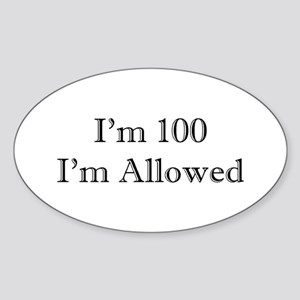 100 I'm Allowed 1C Sticker
