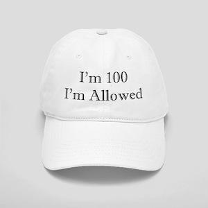 100 I'm Allowed 2 Baseball Cap