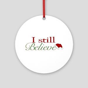I Still Believe Ornament (Round)