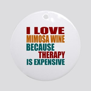 Drink Mimosa Wine Is My Therapy Round Ornament