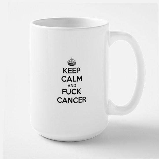 Keep Calm and Fuck Cancer Mugs