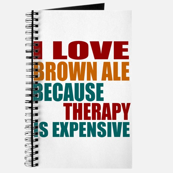 Drink Brown Ale Is My Therapy Journal