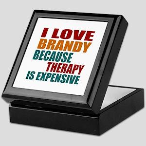 Drink Brandy Is My Therapy Keepsake Box
