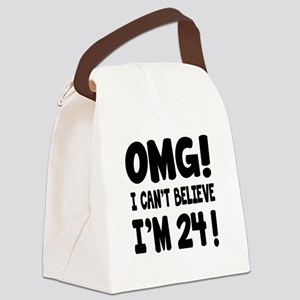Omg I Can't Believe I Am 24 Canvas Lunch Bag