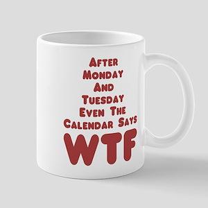 The Calendar Says WTF Mugs