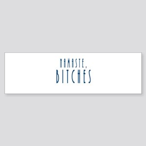 Namaste Bitches Bumper Sticker