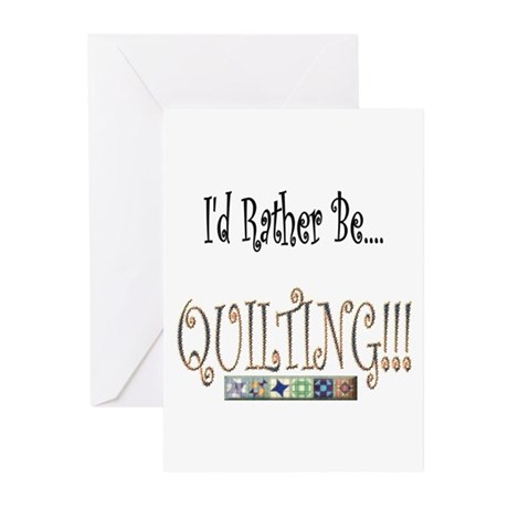 I'd Rather be Quilting Greeting Cards (Pk of 10)