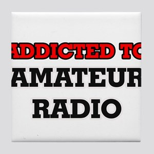 Addicted to Amateur Radio Tile Coaster