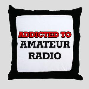 Addicted to Amateur Radio Throw Pillow