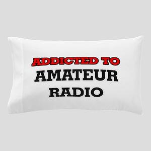 Addicted to Amateur Radio Pillow Case