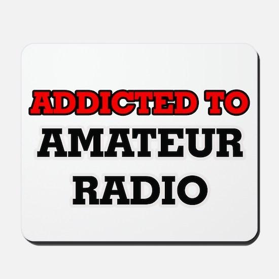 Addicted to Amateur Radio Mousepad