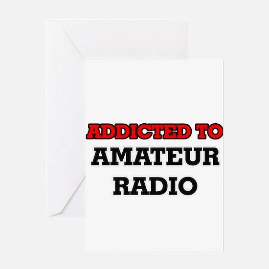 Addicted to Amateur Radio Greeting Cards