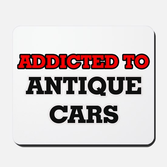 Addicted to Antique Cars Mousepad