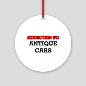 Addicted to Antique Cars Round Ornament