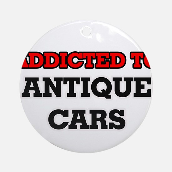 Addicted to Antique Cars Round Ornament