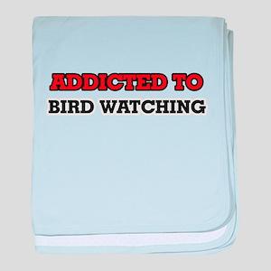 Addicted to Bird Watching baby blanket