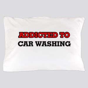 Addicted to Car Washing Pillow Case