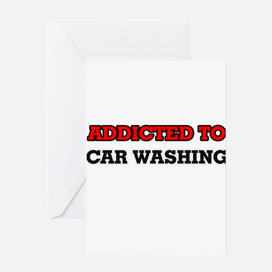 Addicted to Car Washing Greeting Cards