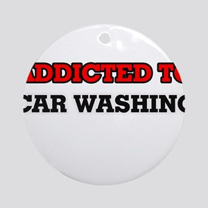 Addicted to Car Washing Round Ornament