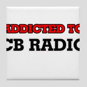 Addicted to Cb Radio Tile Coaster