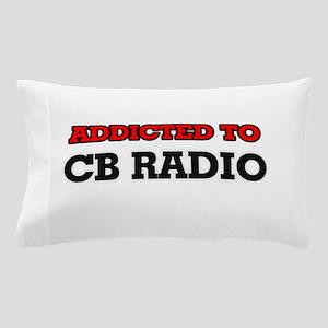 Addicted to Cb Radio Pillow Case