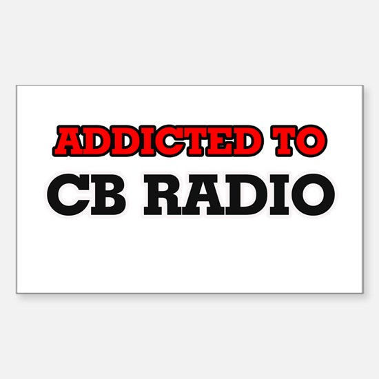 Addicted to Cb Radio Decal