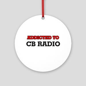 Addicted to Cb Radio Round Ornament