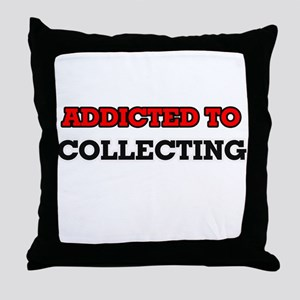 Addicted to Collecting Throw Pillow