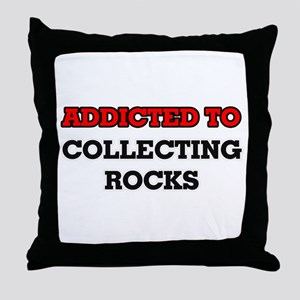 Addicted to Collecting Rocks Throw Pillow