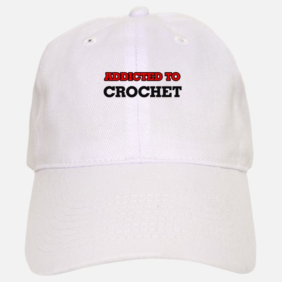 Addicted to Crochet Baseball Baseball Cap