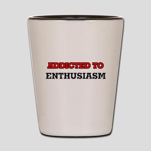 Addicted to Enthusiasm Shot Glass
