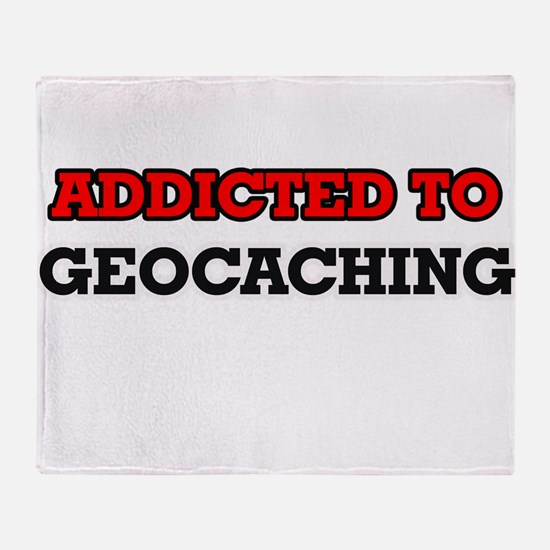 Addicted to Geocaching Throw Blanket
