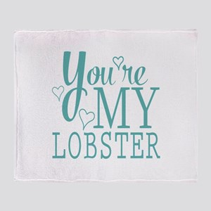 You're my Lobster Throw Blanket