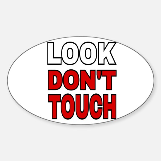 LOOK DON'T TOUCH Decal