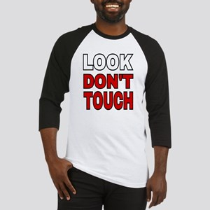 LOOK DON'T TOUCH Baseball Jersey