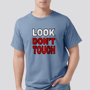 LOOK DON'T TOUCH T-Shirt
