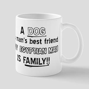 Egyptian Mau Cat Is My Family Mug