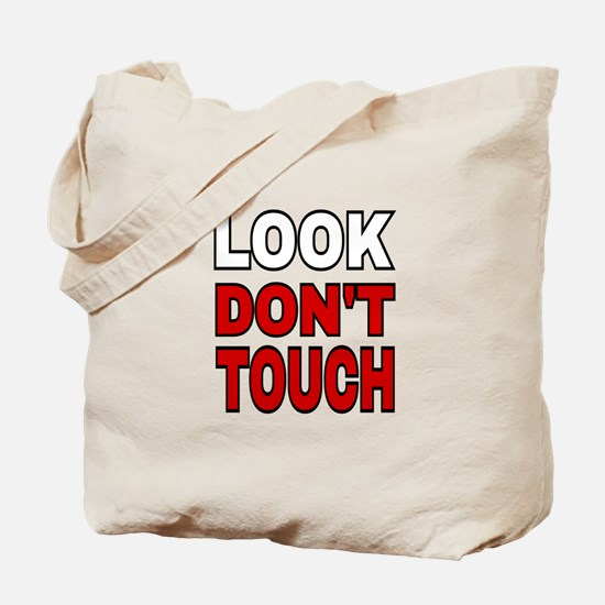 LOOK DON'T TOUCH Tote Bag